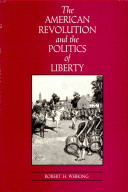 The American Revolution And The Politics Of Liberty
