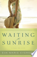 Waiting for Sunrise  The Cedar Key Series Book  2
