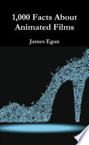 1000 Facts About Animated Films