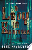 A Lady in Shadows Her Beloved Protagonist Madeleine Karno An Ambitious Young