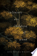 Splinters Are Children of Wood Book PDF