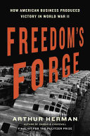Freedom s Forge The Pivotal Role Of American Big Business In