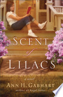 The Scent of Lilacs  The Heart of Hollyhill Book  1