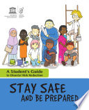 Stay safe and be prepared  a student s guide to disaster risk reduction