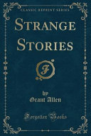 Strange Stories Classic Reprint