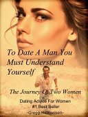 To Date a Man  You Must Understand Yourself