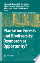Plantation Forests and Biodiversity  Oxymoron or Opportunity