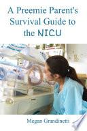 A Preemie Parent s Survival Guide to the NICU Book PDF