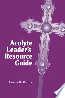 Acolyte Leader s Resource Guide