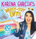 Karina Garcia s Must Try DIYs  20 Crafts   Life Hacks