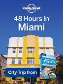 Lonely Planet 48 Hours in Miami