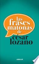Las frases matonas de C  sar Lozano