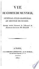 Vie du Comte de Munnich, Général Feld-Maréchal au service de Russie; ouvrage traduit de l'Allemand [by J. F. de Bourgoing, revised by Tranchant de La Verne].
