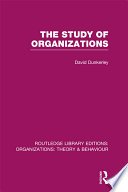The Study of Organizations  RLE  Organizations