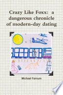 Crazy Like Foxx  a dangerous chronicle of modern day dating Book PDF