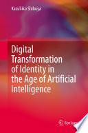 Digital Transformation Of Identity In The Age Of Artificial Intelligence