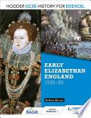 Hodder GCSE History for Edexcel  Early Elizabethan England  1558   88