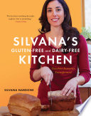 Silvana's Gluten-Free and Dairy-Free Kitchen Reinvents America S Favorite Dishes For