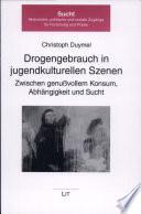 Drogengebrauch in jugendkulturellen Szenen