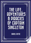 The Life  Adventures   Piracies of Captain Singleton