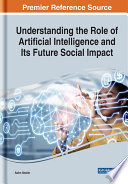 Understanding The Role Of Artificial Intelligence And Its Future Social Impact