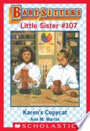 Karen S Copycat Baby Sitters Little Sister 107