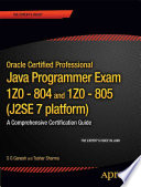 Oracle Certified Professional Java Programmer Exam 1z0 804 And 1z0 805 J2se 7 Platform