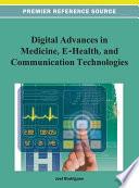 Digital Advances in Medicine  E Health  and Communication Technologies