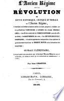 L ancien r  gime et la R  volution  ou  Revue historique  critique et morale de l ancien r  gime