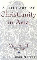 A History of Christianity in Asia: 1500-1900