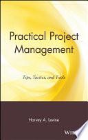 Practical Project Management : techniques. includes unique material based on...