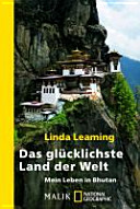 Das glücklichste Land der Welt : mein Leben in Buthan