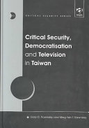 Critical Security  Democratisation and Television in Taiwan
