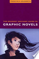 The Readers Advisory Guide To Graphic Novels book