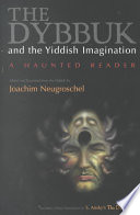 The Dybbuk and the Yiddish Imagination