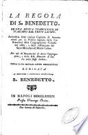 La Regola di S  Benedetto  ed una nova traduzione in italiano del testo latino  Arricchita sotto ciascun capitolo di annotazioni per la pratica regolata dalle Costituzioni della Congregazione Casinese del 1680  e dalle costumanze del Sacro Monasterio de Monte Casino