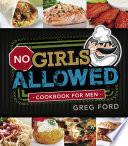 No Girls Allowed  Cookbook for Men