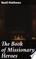 Book The Book of Missionary Heroes