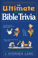 The Ultimate Book Of Bible Trivia : comes a book that tests our knowledge...
