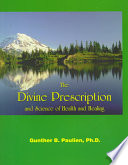 The Divine Prescription and Science of Health and Healing