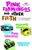 Pink Flamingos  and Other Filth