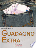 Guadagno Extra  Come Diventare un Consulente dei Consumi per Avere Successo nel Network Marketing  Ebook Italiano   Anteprima Gratis