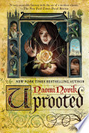 Uprooted : novik, author of the new york...
