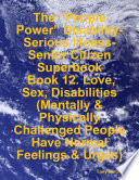 The    People Power    Disability Serious Illness Senior Citizen Superbook  Book 12  Love  Sex  Disabilities  Mentally   Physically Challenged People Have Normal Feelings   Urges