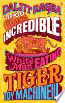 Tippoo Sultan s Incredible White Man Eating Tiger Toy Machine