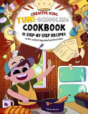 The Creative Child s Yum Schooling Cookbook
