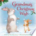 Grandma's Christmas Wish : celebrates the special bond between grandma...