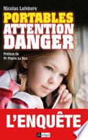 Portables : attention danger !