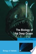 The Biology of the Deep Ocean