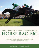 The Complete Encyclopedia of Horse Racing And Comprehensive Illustrated Work Of Reference The Book